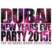 Dubai New Years Eve Party 2015! Songs