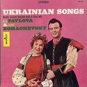 Ukrainian Songs: Duets And Solos With Olga Pavlova And George Bohachevsky Songs