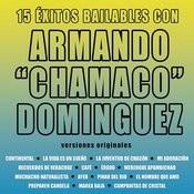 15 Éxitos Bailables Con Armando Chamaco Domínguez Songs