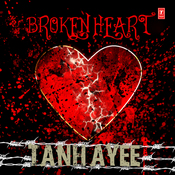 Broken Heart - Tanhayee Songs