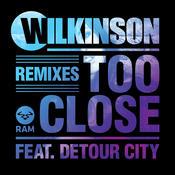 Too Close (Remixes) Songs