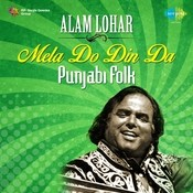 Mela Do Din Da - Punjabi Folk Songs By Alam Lohar Songs