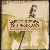 Blue Suede Bluegrass: A Bluegrass Instrumental Tribute to the King of Rock 'n' Roll Songs