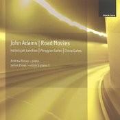 John Adams: Phrygian Gates; Hallelujah Junction; China Gates; Road Movies Songs