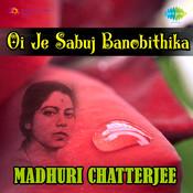 Oi Je Sabuj Banobithika Songs
