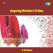 Lingering Melodies - C H Atma Songs