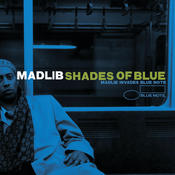Shades Of Blue: Madlib Invades Blue Note Songs