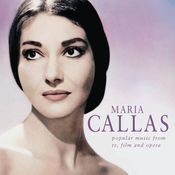 Maria Callas - Popular Music from TV, Films and Opera Songs
