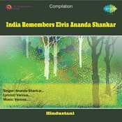 India Remembers Elvis Ananda Shankar Songs