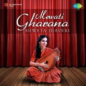 Mewati Gharana - Shweta Jhaveri Songs