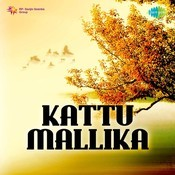 Kattu Mallika Songs