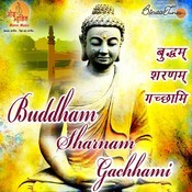 Buddham Sharnam Gachhami Songs