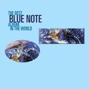 The Best Blue Note Album In The World...Ever Songs