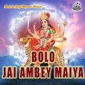 Bolo Jai Ambey Maiya Songs