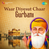 Sahib Singh - Waar Diyesut Chaar Gurbani  Songs