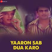 Yaaron Sab Dua Karo Mp3 Song Download Yaaron Sab Dua Karo Yaaron Sab Dua Karo Song By Ram Shankar On Gaana Com