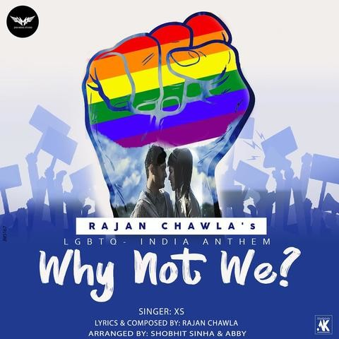 Why Not We (LGBTQ India Anthem)