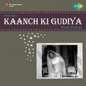 Kaanch Ki Gudiya Songs