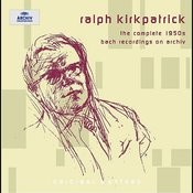 Ralph Kirkpatrick The Complete 1950s Bach Recordings On Archiv Songs