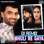 Dj Remix Bhuli Re Gaya Song