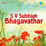 S V Subbiah Bhagavathar (vocal) Songs