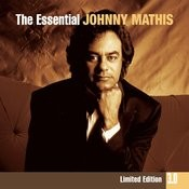 The Essential Johnny Mathis 3.0 Songs