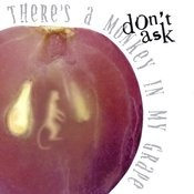 There's A Monkey In My Grape Songs