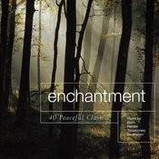 Enchantment: 40 Peaceful Classics Songs