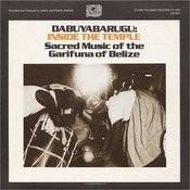 Dabuyabarugu: Inside The Temple (Sacred Music Of The Garifuna of Belize) Songs