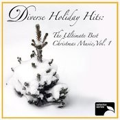 Diverse Holiday Hits: The Ultimate Best Christmas Music, Vol.1 Songs