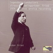 Legendary Conductors: Strauss, Weingartner, Fried Songs