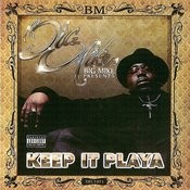 Big Mike Presents Keep It Playa (Parental Advisory) Songs