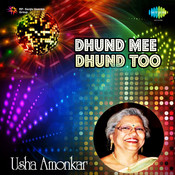 Usha Amonkar Dhund Mee Marathi Disco Songs