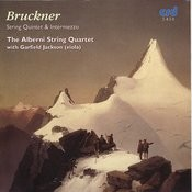 Bruckner: String Quintet & Intermezzo Songs