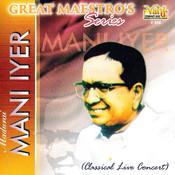 Great Maestros Series (Madurai Mani Iyer - Vol II) Songs