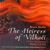 The Heiress Of Vilkaci Songs