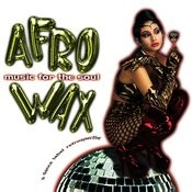 Afrowax Vol. 1 - Music For The Soul Songs