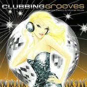 Clubbing Grooves Songs