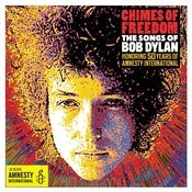 Chimes Of Freedom: The Songs Of Bob Dylan Honoring 50 Years Of Amnesty International Songs
