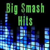 Big Smash Hits Songs