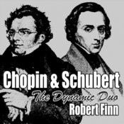 Chopin & Schubert The Dynamic Duo Songs