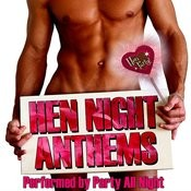 Hen Night Anthems Songs