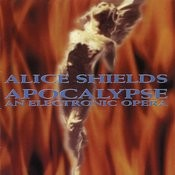 Alice Shields: Apocalypse, An Electronic Opera Songs