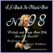 Bach In Musical Box 98 / Prelude And Fuga Bwv 534-536 Songs