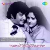 Tirupathi Sri Venka Teswara Kalyanam Songs