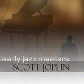 Early Jazz Leaders - Scott Joplin Songs