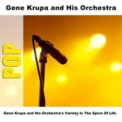Gene Krupa And His Orchestra's Variety Is The Spice Of Life Songs