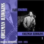 Jazz Figures / Coleman Hawkins, Volume 1 (1929-1935) Songs