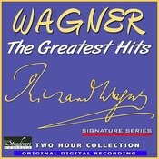 Wagner Greatest Hits Songs