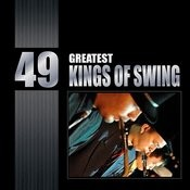 49 Greatest Kings Of Swing Songs